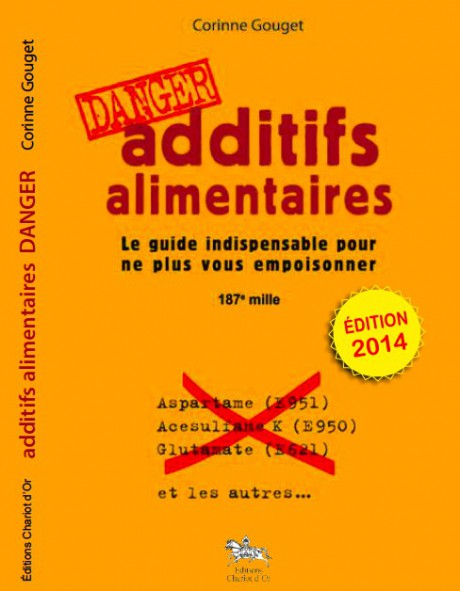 Additifs alimentaires : danger !